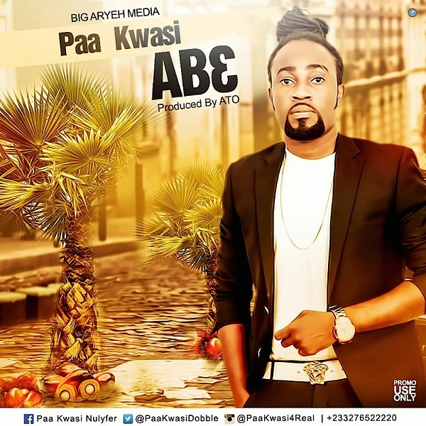"LISTEN UP: Paa Kwasi Finally Drops ""Ab3"""