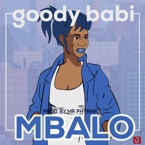 LISTEN UP: Goody Babi's premieres 'Mbalo' and 'Taking Over'