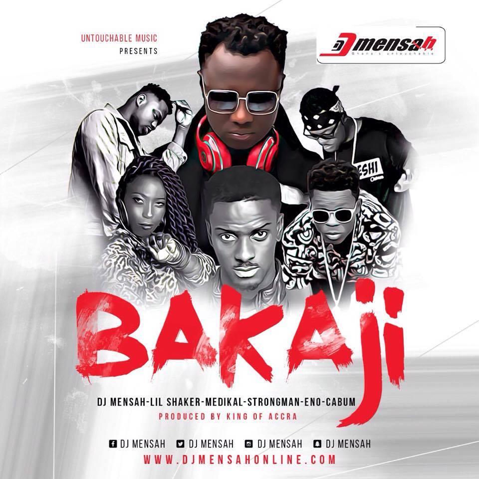 LISTEN UP: DJ Mensah features Medikal, Lil Shaker, Cabum, Strongman and Eno on 'Bakaji'