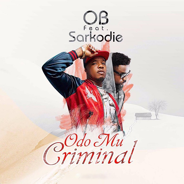 LISTEN UP: OB premieres  'Odo Mu Criminal' featuring Sarkodie