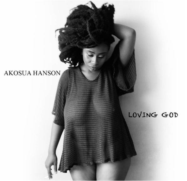 Listen: Akosua Hanson premieres spoken word poem 'Loving God'