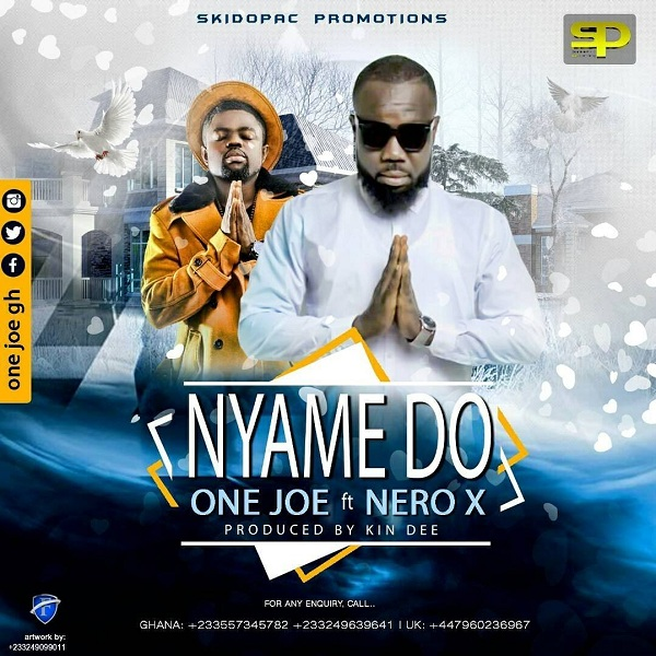 One Joe teams up with Nero X on Nyame Do (God's Love)