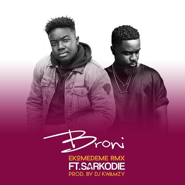 """Listen Up: Broni features Sarkodie on """"Ekomedeme"""" remix"""