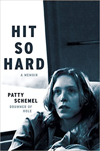 "Book: ""Hit So Hard: A Memoir"" by Patty Schemel, drummer of '90s band, Hole"