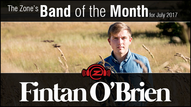 The Zone's Band of the Month is Fintan O'Brien