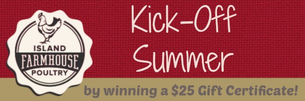 Island Farmhouse Poultry Kick-Off Summer Giveaway
