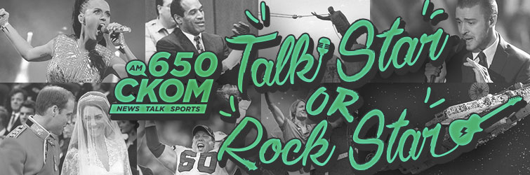 650 CKOM's Talk Star or Rock Star?