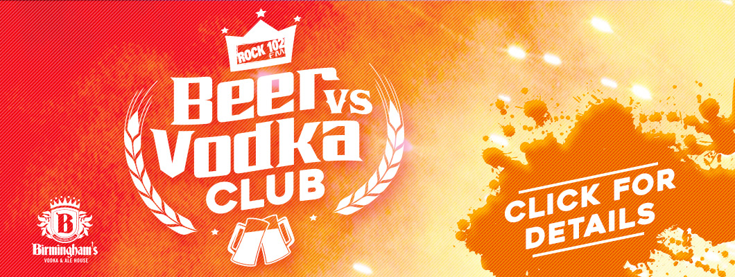Feature: http://www.rock102rocks.com/rock-102s-beer-vs-vodka-club-at-birminghams-vodka-and-ale-house/
