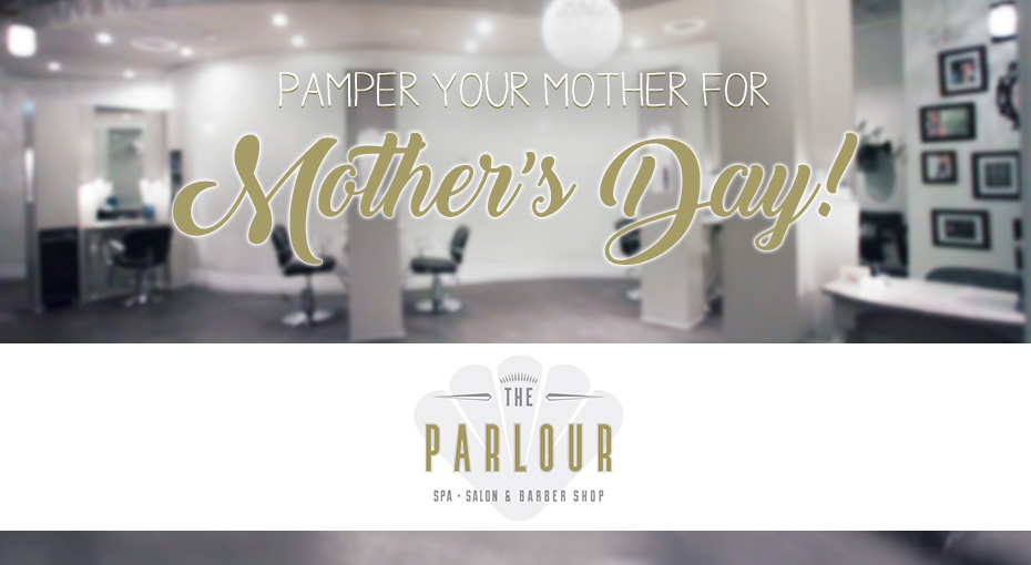 Pamper your mother this Mother's Day!