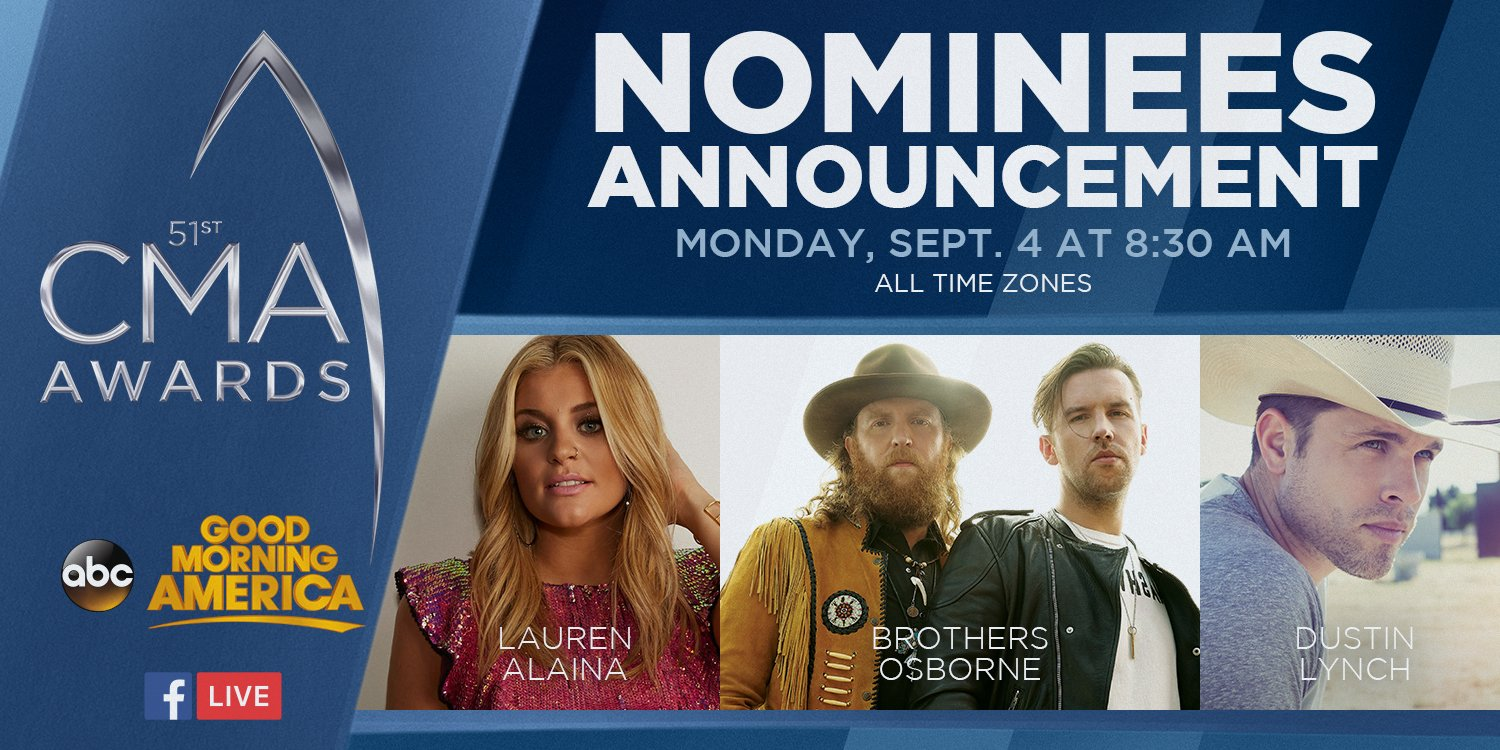 Bros. Osborne, Lauren Alaina & Dustin Lynch will Announce the 2017 CMA Awards Nominations on Labor Day