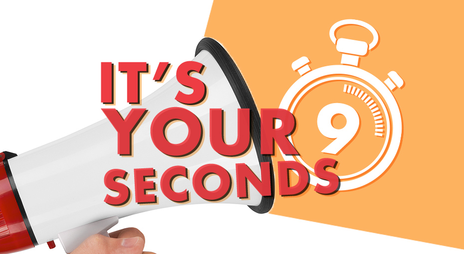 It's Your 9 Seconds