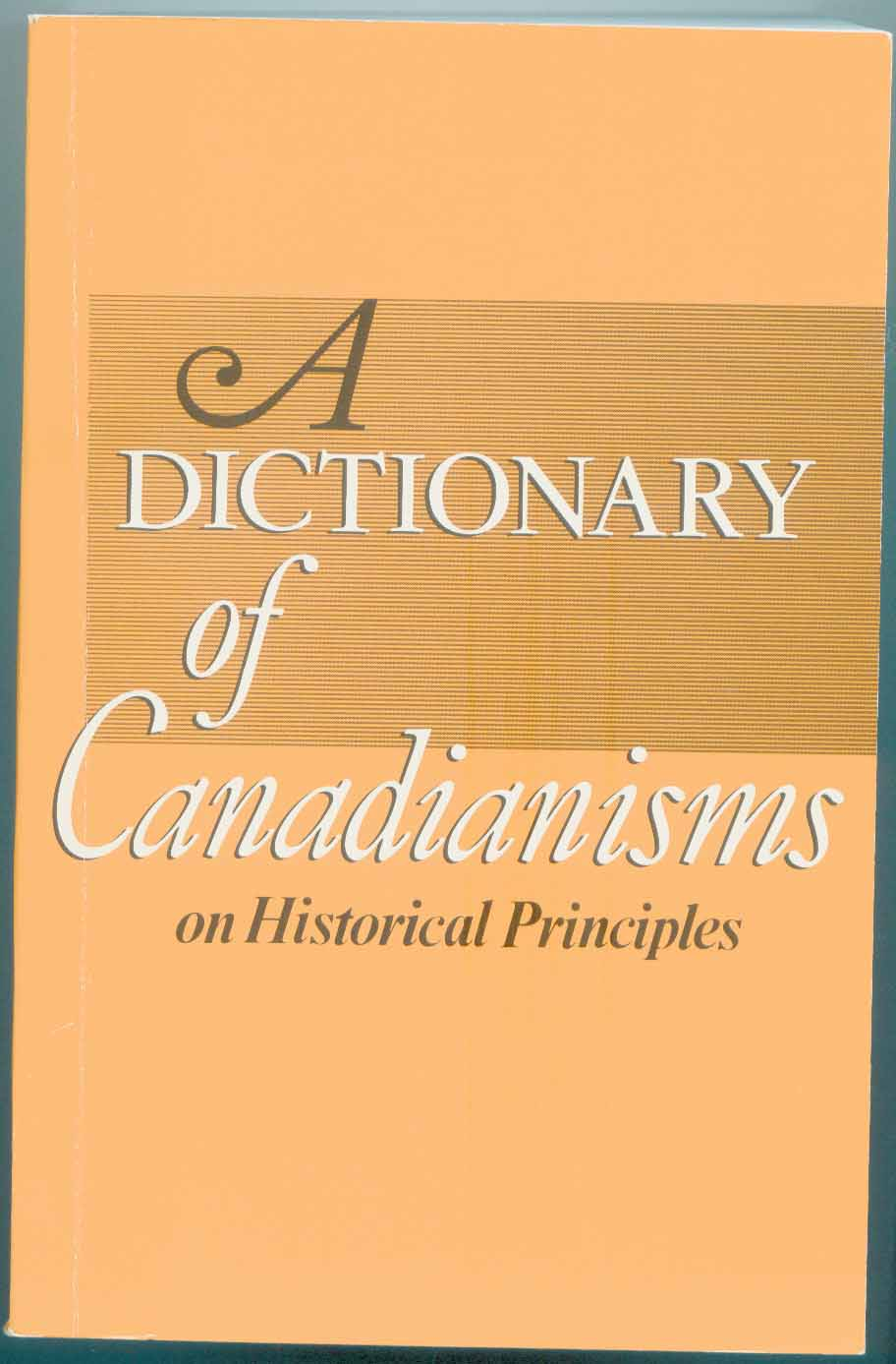 Canadians speak differently! The Dictionary of Canadianisms proves it!