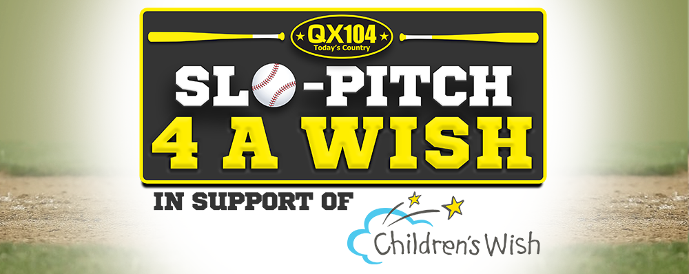 QX104 Presents Slo-Pitch 4 A Wish!