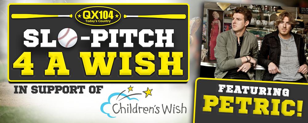 QX104 Presents Slo-Pitch 4 A Wish!