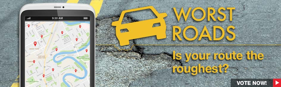The 7th annual Worst Roads Campaign is underway ! What's yours?