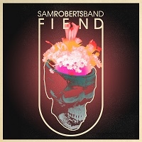 The Sam Roberts Band - Fiend