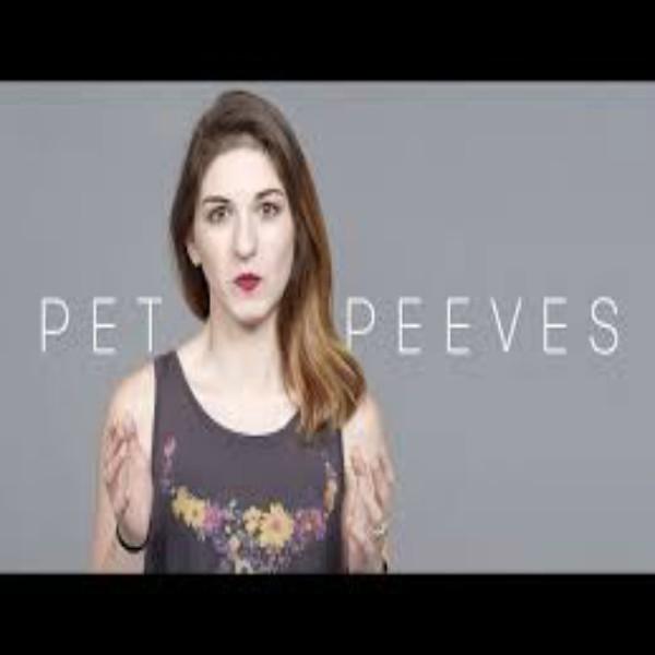 100 People Tell Us Their Pet Peeves