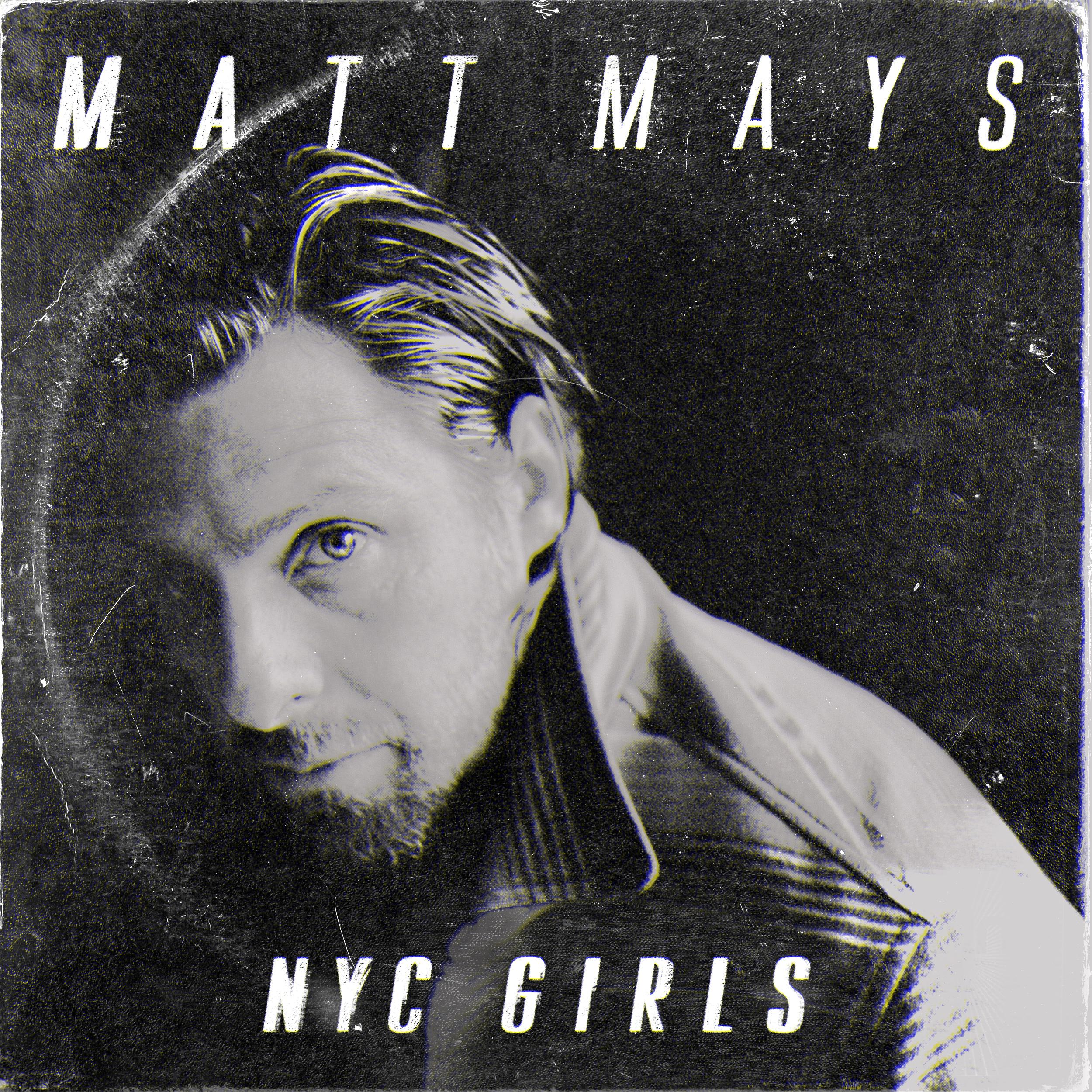 Matt Mays - NYC Girls