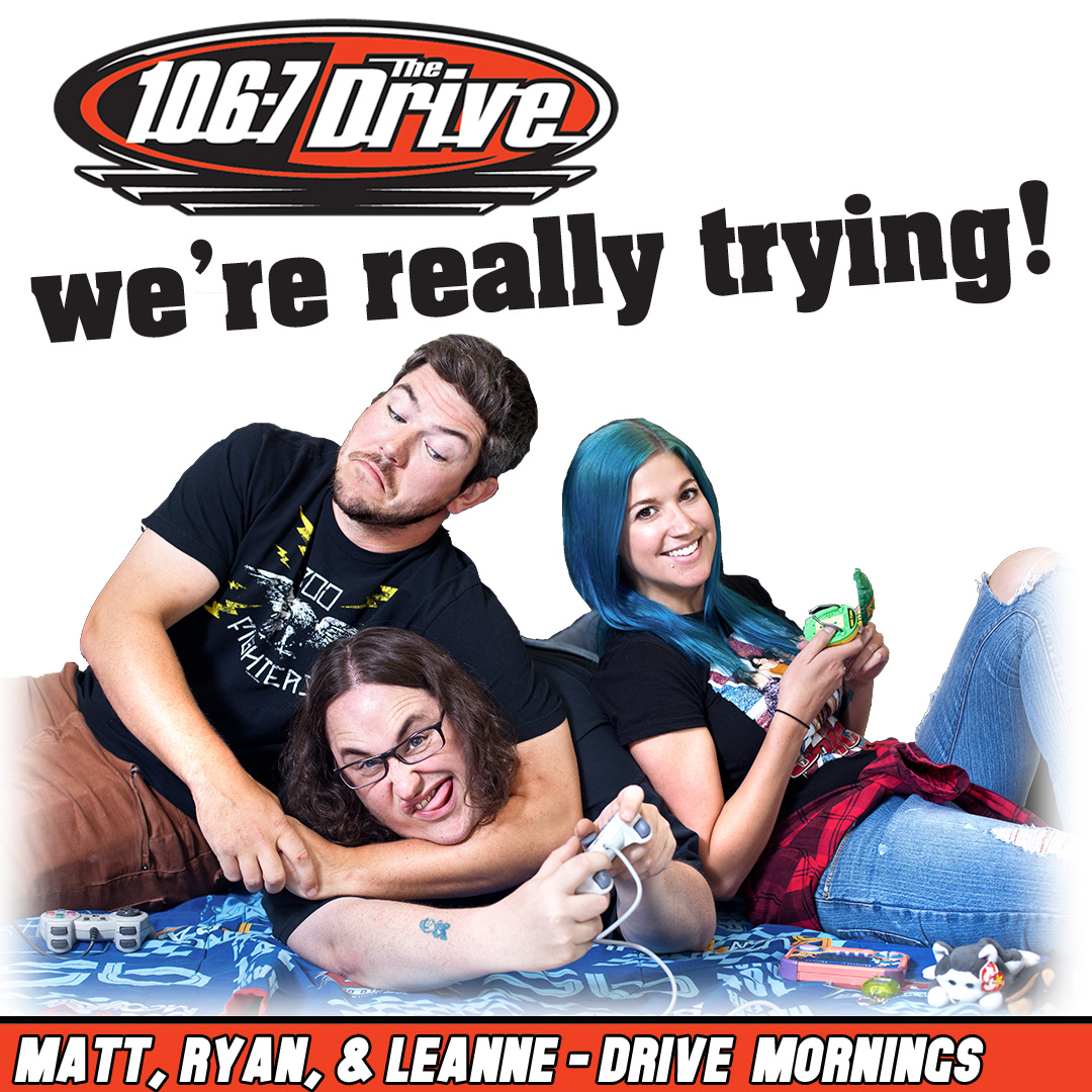 DRIVE MORNINGS with Matt, Ryan, & Leanne
