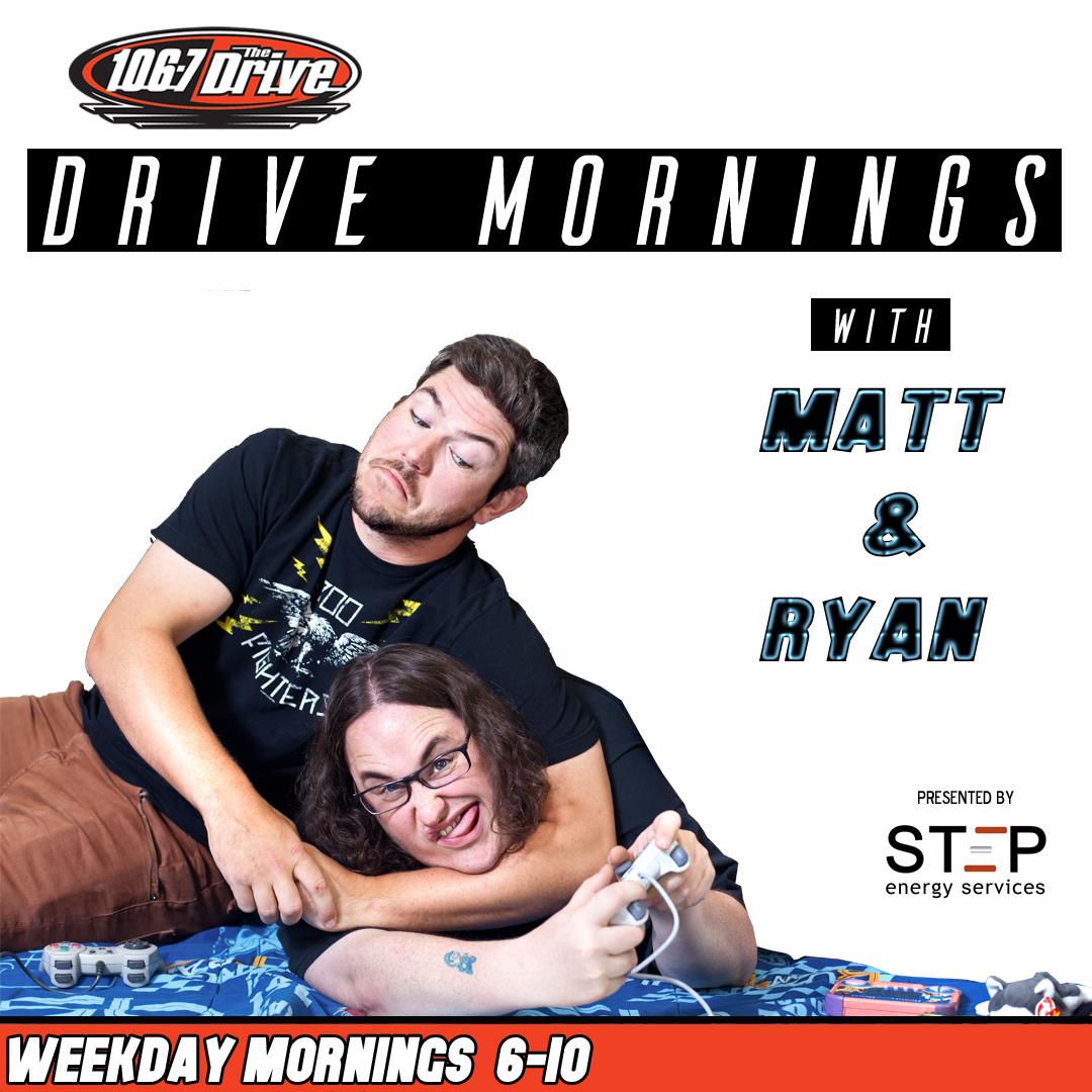 DRIVE MORNINGS with Matt & Ryan