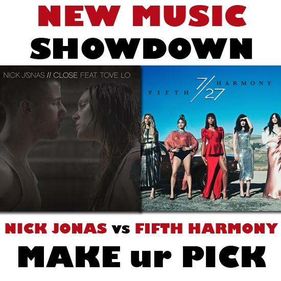 WHO GETS ur VOTE??? Nick Jonas or Fifth Harmony - NEW MUSIC SHOWDOWN
