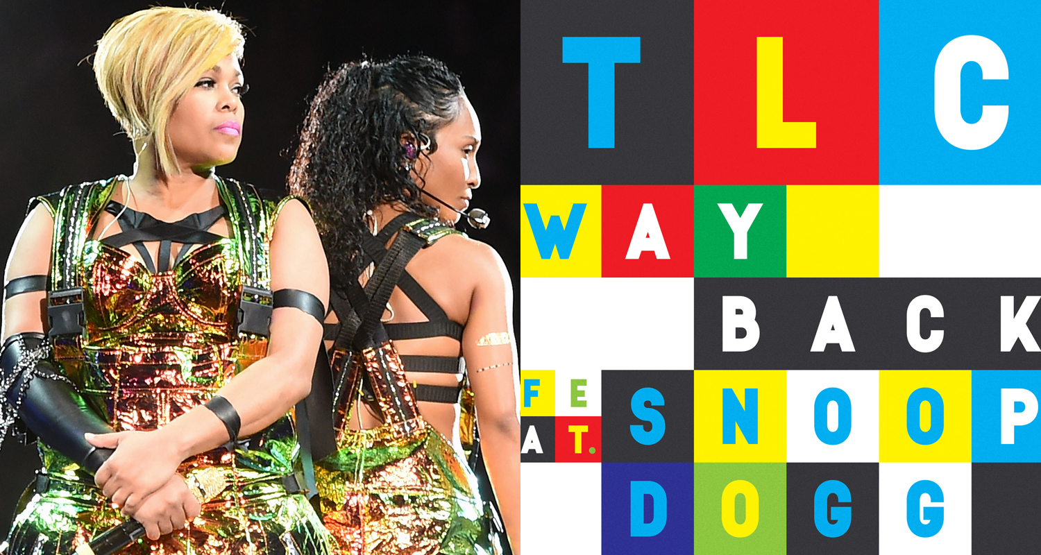 "The new TLC song ""Way Back"" w/ Snoop Dogg sounds pretty good [LISTEN]"