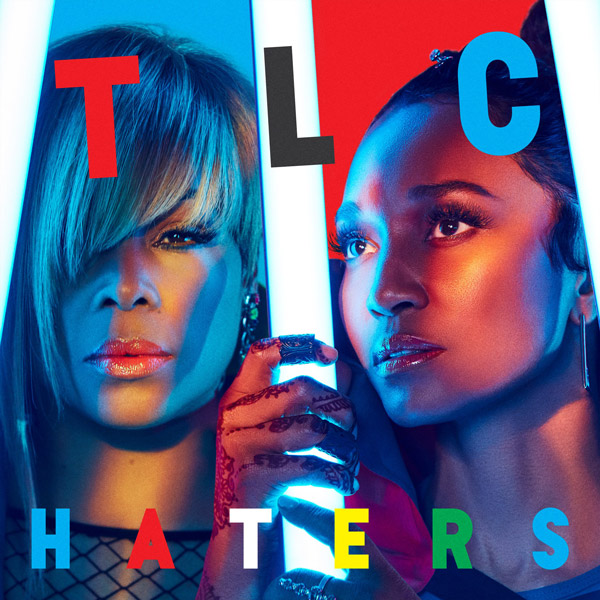 "Another NEW song from TLC this ones called ""Haters"" [LISTEN]"