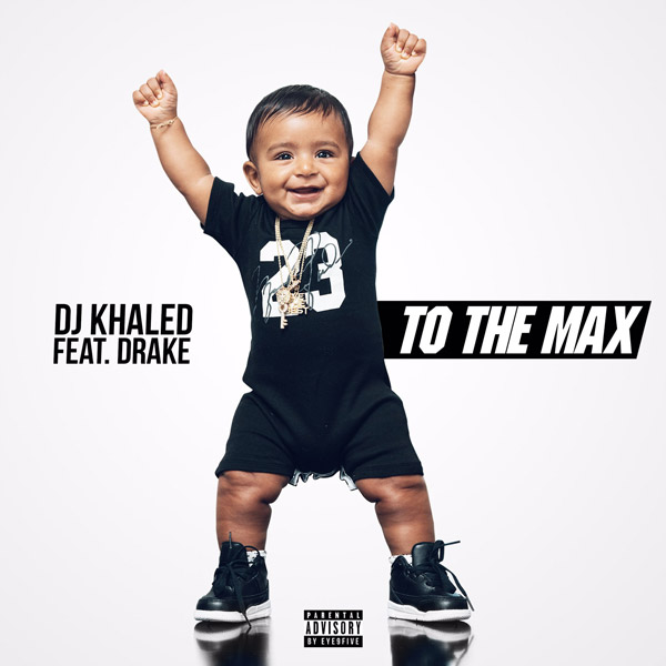 "DJ KHALED is back with ""To The Max"" w/ DRAKE [LISTEN]"