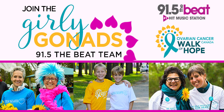 Ovarian Cancer Canada Walk of Hope – Girly Gonads – 91.5 The Beat Team!