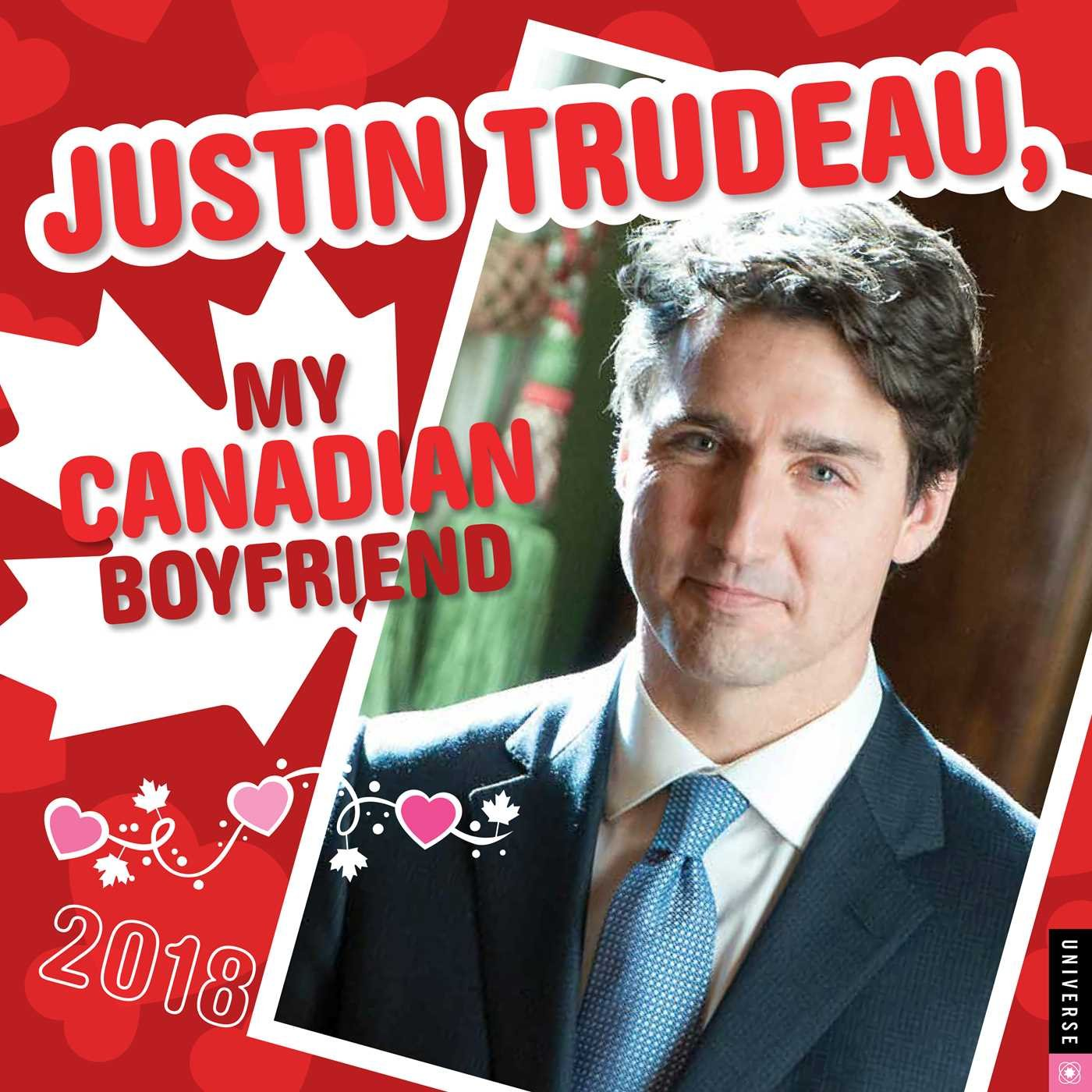 It's for real... a JUSTIN TRUDEAU 'My Canadian Boyfriend' Calendar