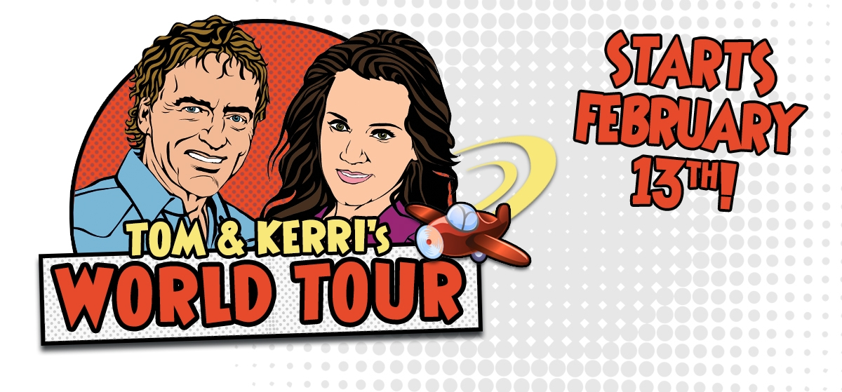 Tom & Kerri's World Tour