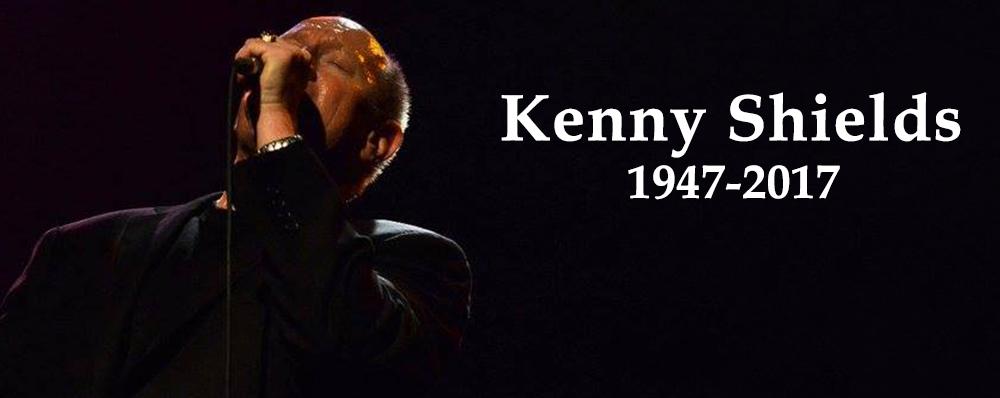 Kenny Shields 1947-2017
