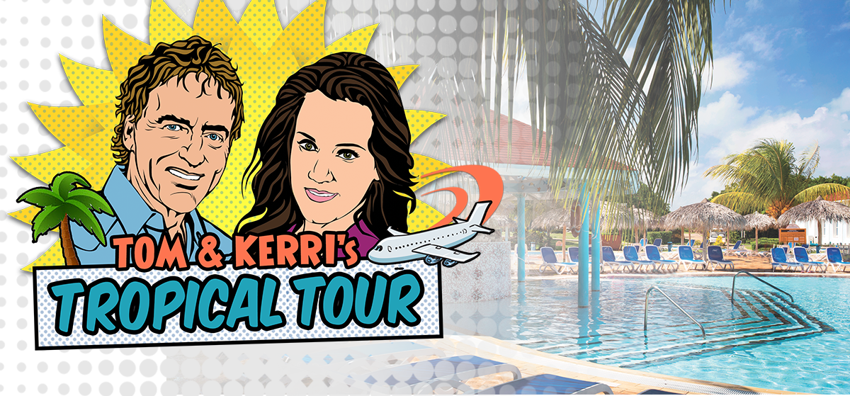Tom & Kerri's Tropical Tour #1