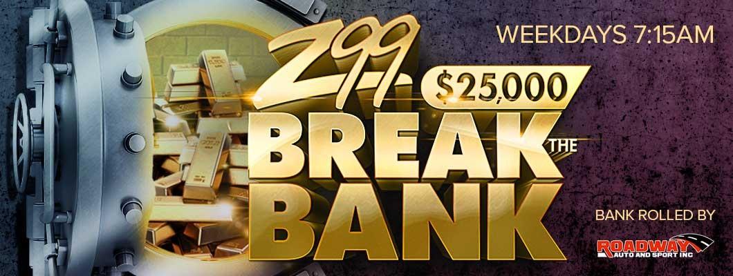 Feature: http://www.z99.com/2018/02/21/z99s-25000-break-the-bank/
