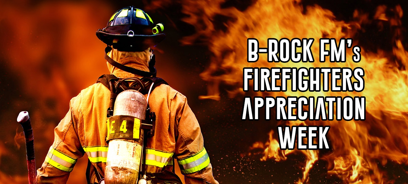b-rock-fm-firefighter-appreciation-week-long