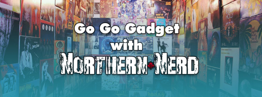 Go Go Gadget with Northern Nerd