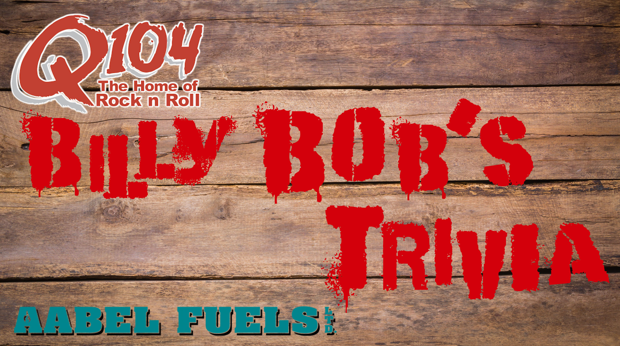 Q104 Billy Bob's Trivia with Aabel Fuels Ltd.