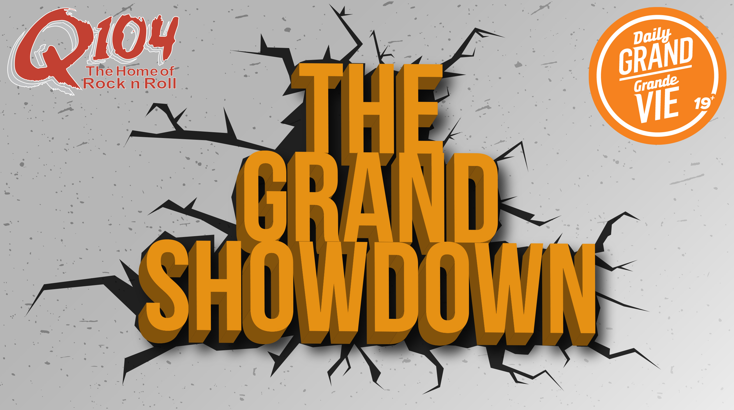 Q104 The Grand Showdown