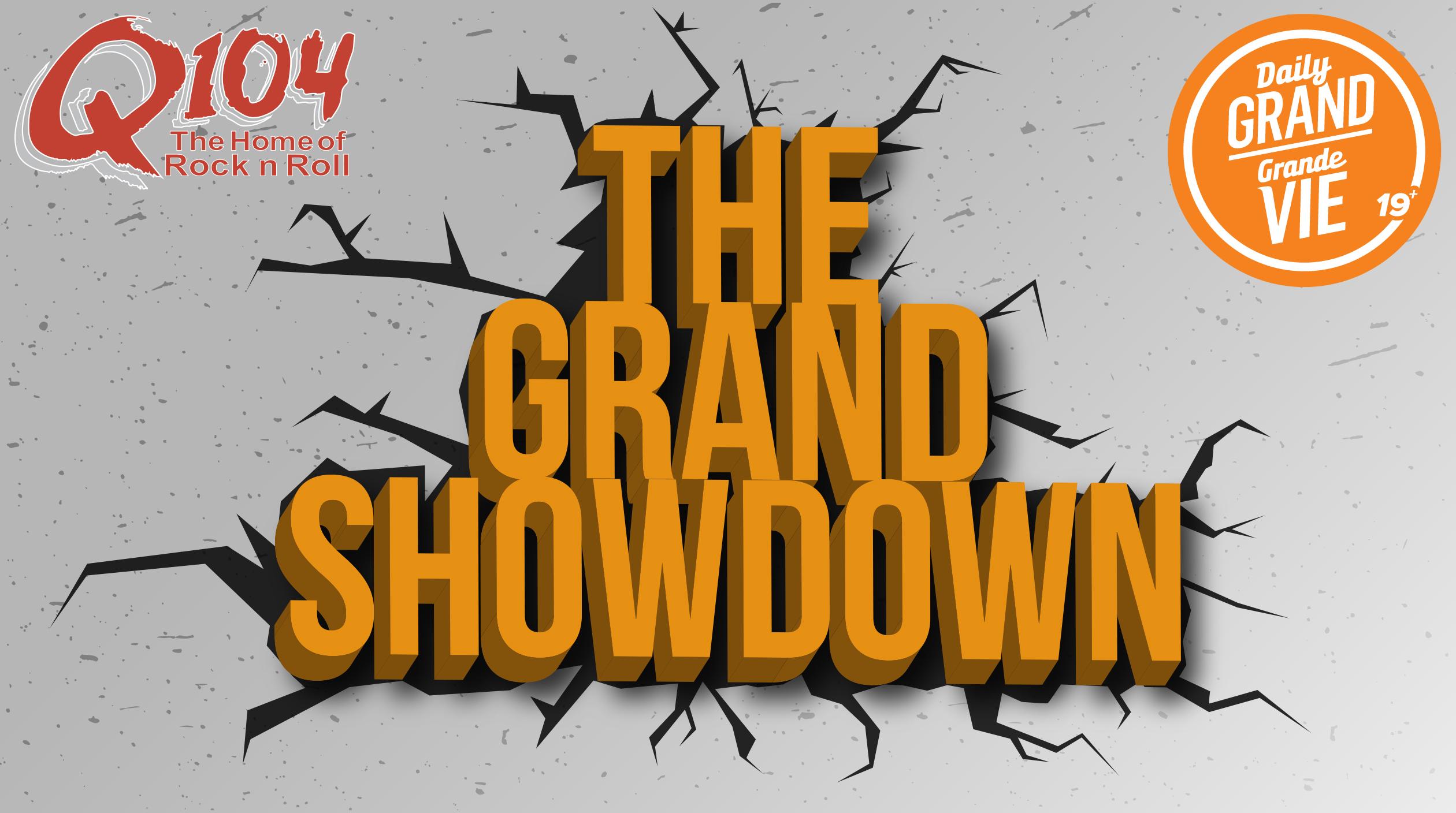 Q104 The Grand Showdown