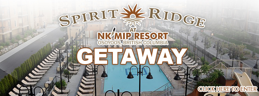 Getaway to Spirit Ridge at NK'MIP Resort