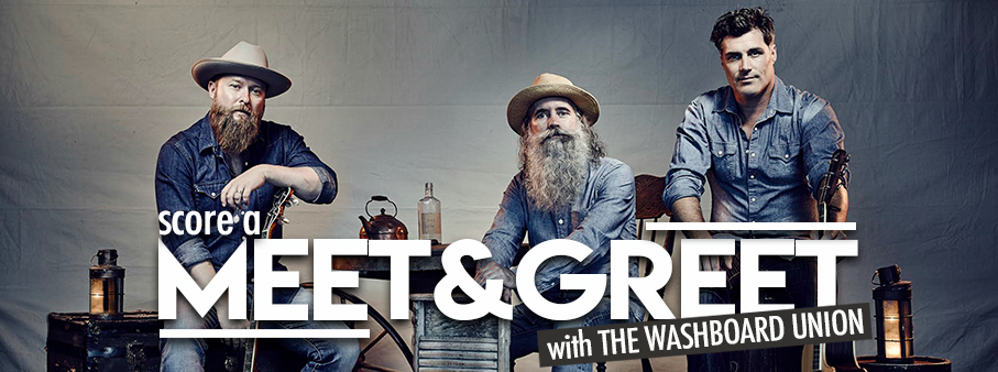 Score a MEET & GREET with The Washboard Union