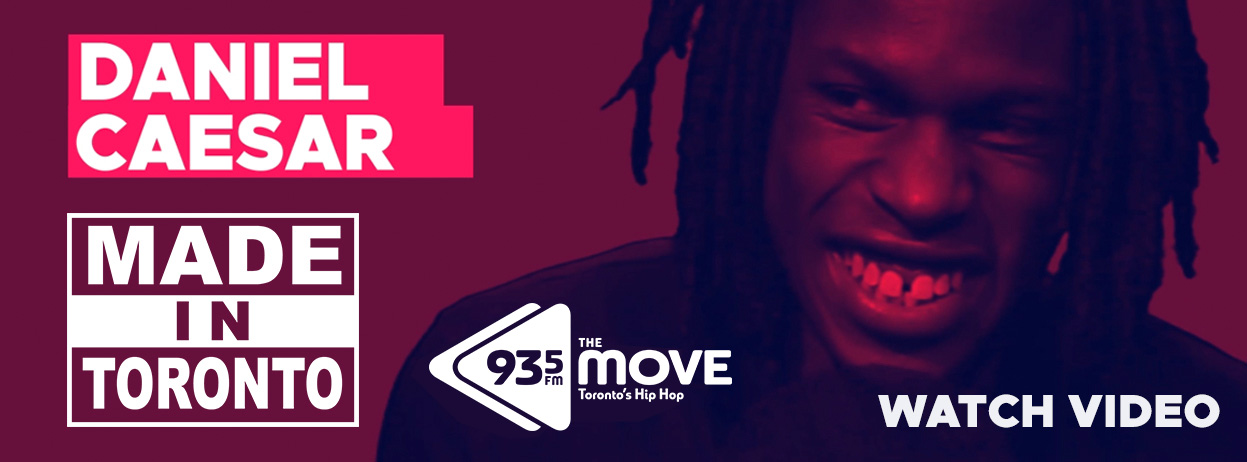 Feature: http://www.935themove.com/2017/12/20/daniel-caesar-made-in-toronto/