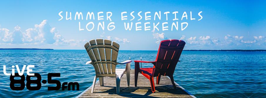 Summer Essentials Long Weekend