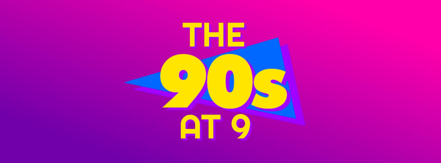 90'S @ 9